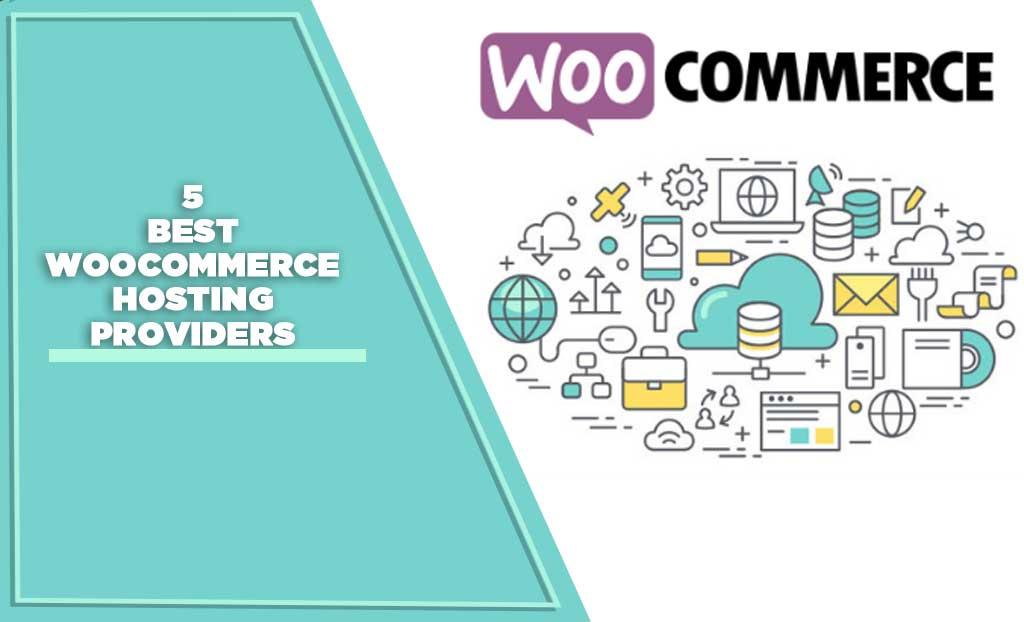 5 Best Woocommerce Hosting Providers