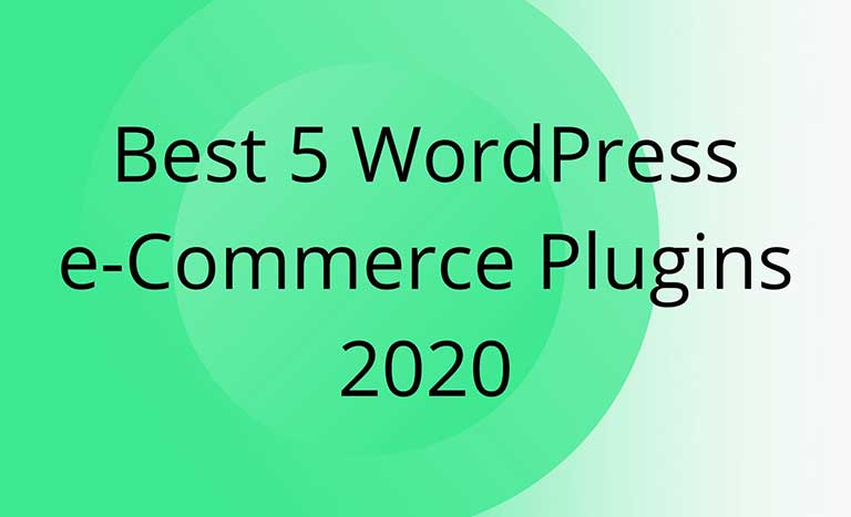Best 5 WordPress e-Commerce Plugins 2020