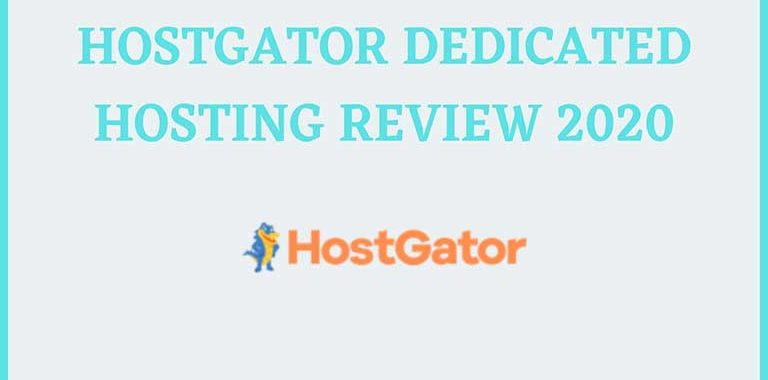 HOSTGATOR DEDICATED HOSTING REVIEW 2020