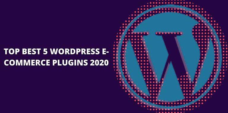 TOP BEST 5 WORDPRESS E-COMMERCE PLUGINS 2021