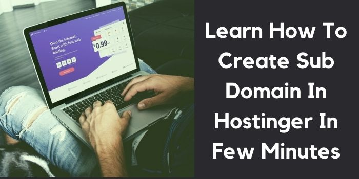 How To Create Sub Domain In Hostinger