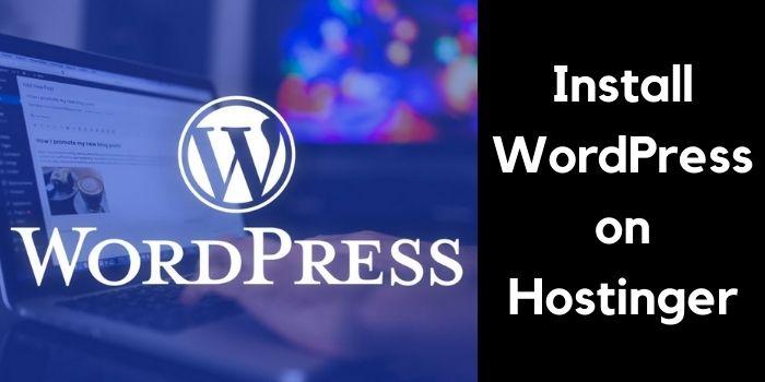 learn how to Install WordPress In Hostinger